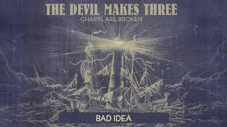 "The Devil Makes Three - ""Bad Idea"" [Audio Only]"