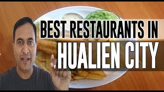 Best Restaurants And Places To Eat In Hualien City, Taiwan