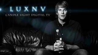 LUXNV Splash Reel 2.0 (Candle Light Digital TV)