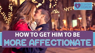 5 Surprising Steps To Get Your Guy To Be More Affectionate