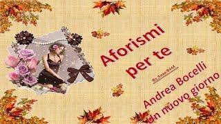 Andrea BOCELLI - Un nuovo giorno e AFORISMI per te