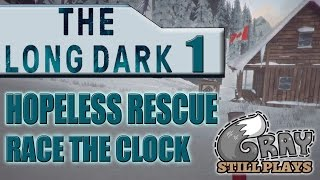 The Long Dark: Hopeless Rescue | The Next Challenge, This Looks Tough | Part 1 | Gameplay Let's Play