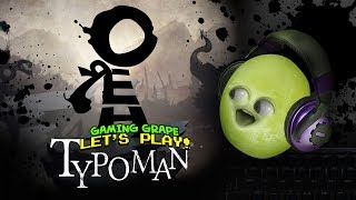 Typoman! [Gaming Grape Plays]
