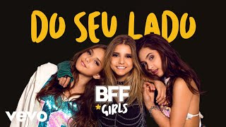 BFF Girls   Do Seu Lado