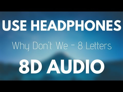 Why Don't We - 8 Letters (8D AUDIO)