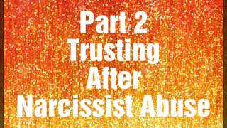 Who You Should Trust and Shouldn't Trust In Life Pt 2  How to Trust After Narcissist Abuse
