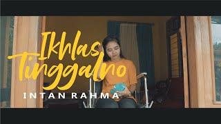 Download lagu Intan Rahma Ikhlas Tinggalno Mp3