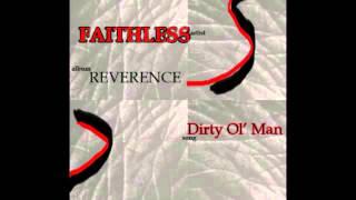 Faithless Dirty Ol'Man