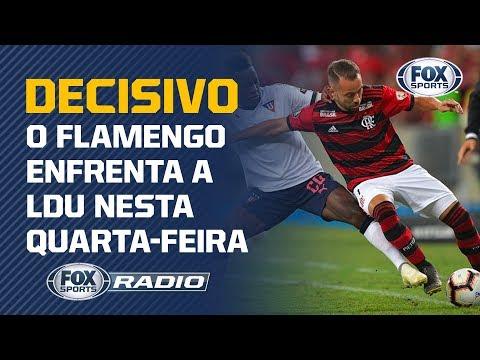 MENGÃO NA LIBERTADORES! O time do FOX Sports Rádio analisou o provável time do Flamengo contra a LDU