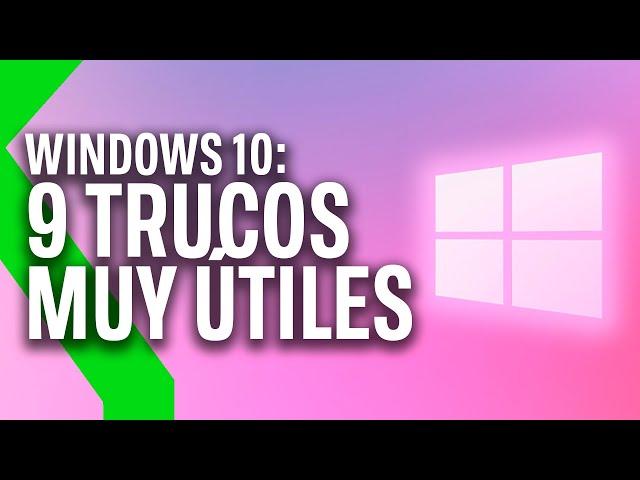 WINDOWS 10: FUNCIONES Y TRUCOS MUY ÚTILES y POCO CONOCIDOS