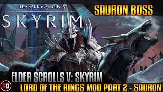Skyrim: Lord Of The Rings Кольценосцы Mod Part 2 - Sauron
