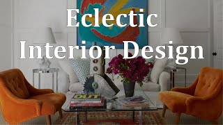 Create Your Eclectic Style Dream Home