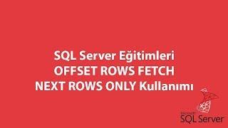 SQL Server'da OFFSET ROWS FETCH NEXT ROWS ONLY Kullanımı