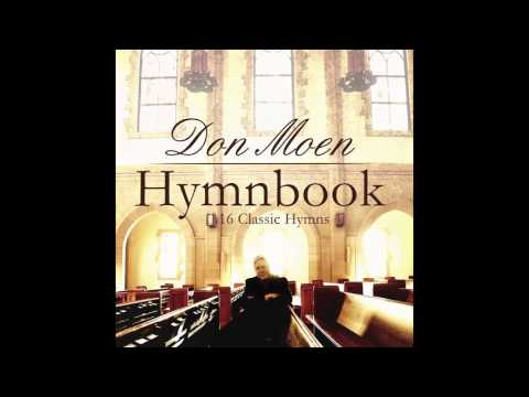Don Moen - Come Thou Fount of Every Blessing (Gospel Hymn)