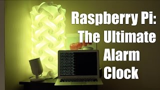 Raspberry Pi: The ultimate Alarm Clock (multiple projects come together)