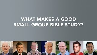 What makes a good small group Bible study?
