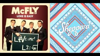 McFly vs. Sheppard - Love Is Easy/Let Me Down Easy
