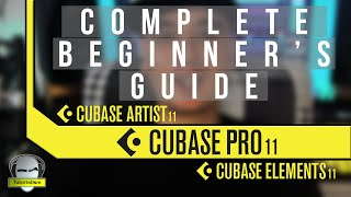 Complete Beginner's Guide to Cubase 11 in Just 60 Minutes [Pro // Artist // Elements]