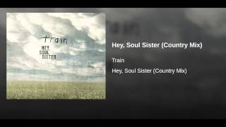 Hey, Soul Sister (Country Mix)