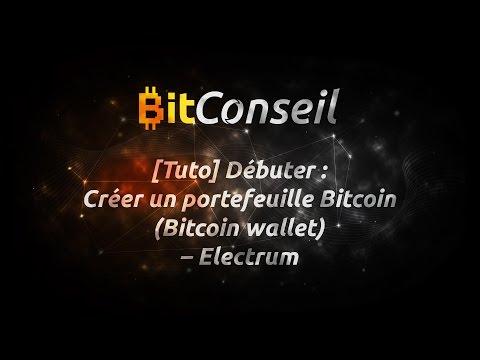 [Tuto] Débuter : Créer un portefeuille Bitcoin (Bitcoin wallet) - Electrum