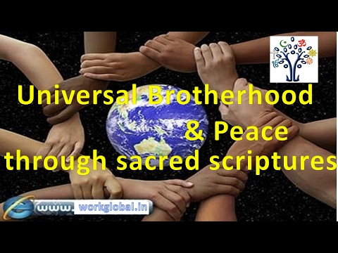 Universal Brotherhood & Peace through Sacred Scriptures