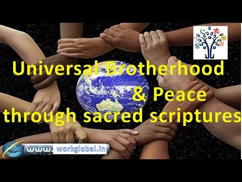 Universal Brotherhood & Peace through Sacred Scriptures