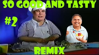 So good and tasty! - Remix Compilation #2