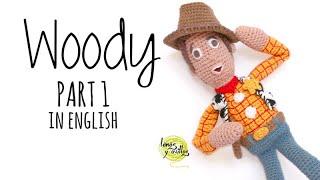 Tutorial Woody Amigurumi Toy Story Crochet| PART 1 | Lanas Y Ovillos In English