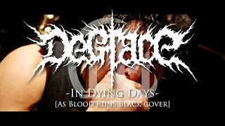 """DeGrace - """"In Dying Days"""" [As Blood Runs Black cover] 