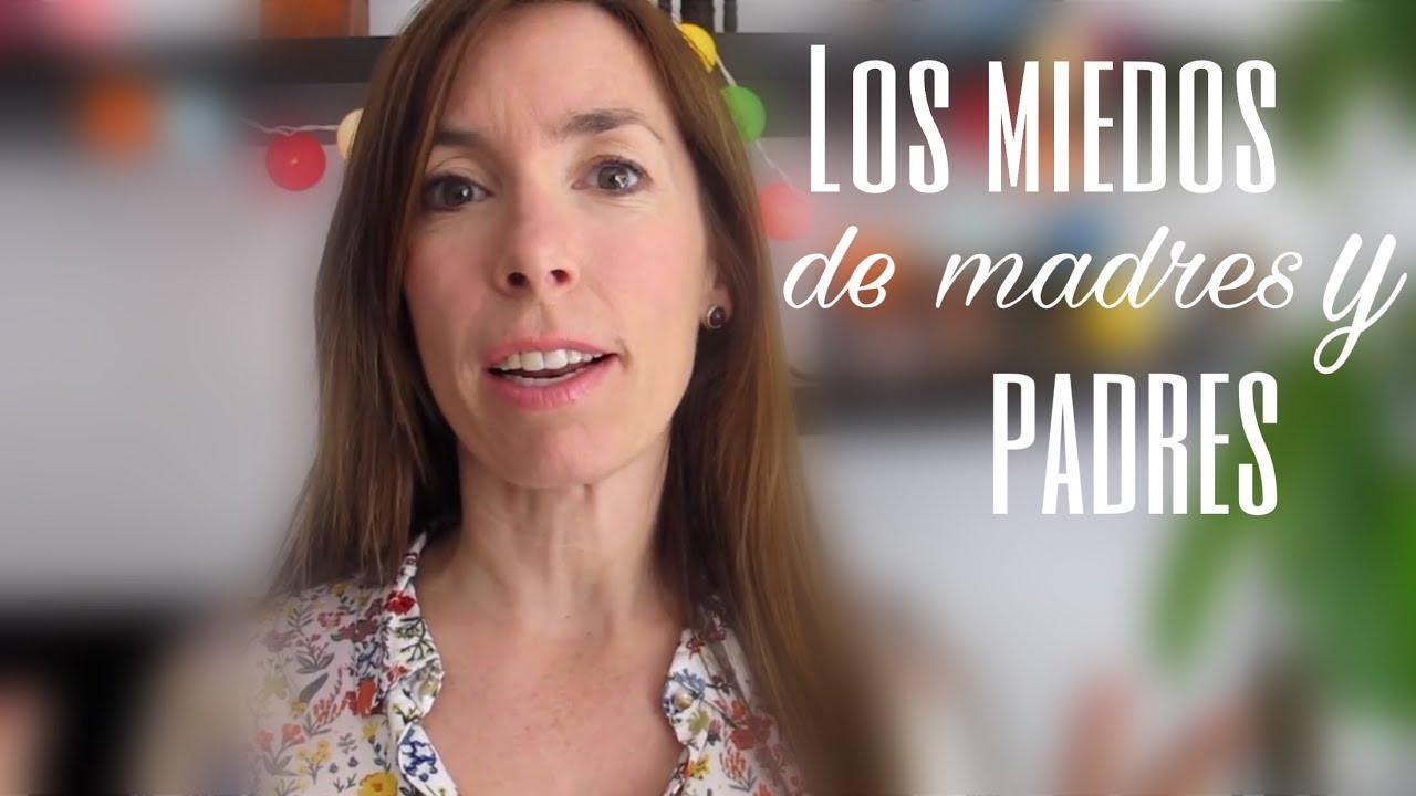 Los miedos de madres y padres