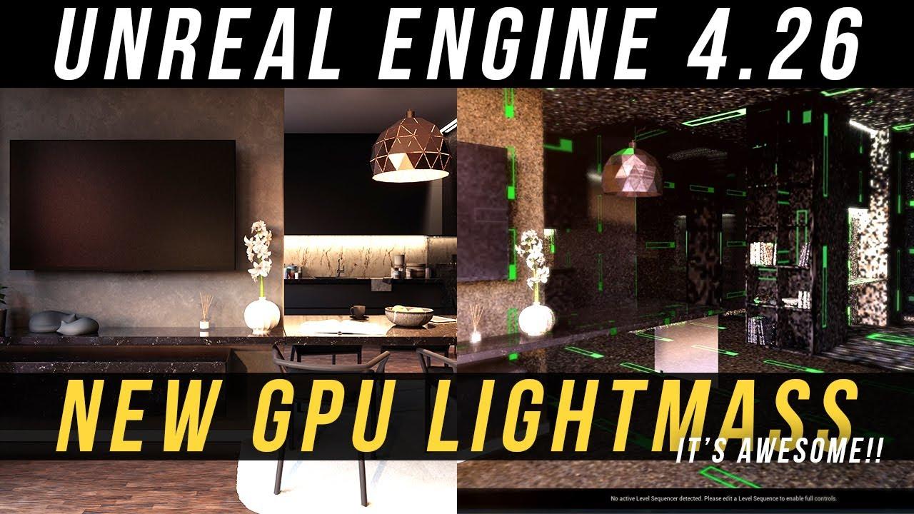 Unreal Engine 4.26 New GPU Lightmass Tutorial