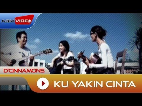 D'Cinnamons - Ku Yakin Cinta | Official Video