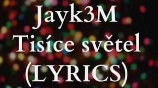 Jayk3M - Tisíce světel (LYRICS VIDEO)