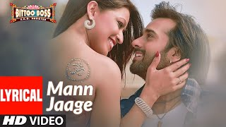 Mann Jaage Lyrical | Bittoo Boss | Pulkit Samrat, Amita Pathak | Raghav Sachar - Download this Video in MP3, M4A, WEBM, MP4, 3GP