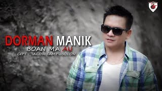 Dorman Manik - Boan Ma Au  (Official Music Video)