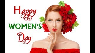 ❤️ HAPPY WOMEN'S DAY ❤️ 2019 ❤️ Just For You ❤️