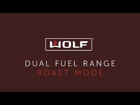Wolf Dual Fuel Range - Roast Mode