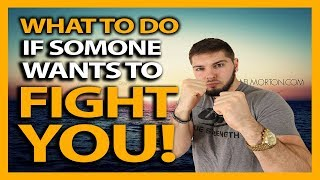What To Do If Someone Wants To Fight You!!! (Do You Walk Away or Fight Back? - Learn How To Fight!)