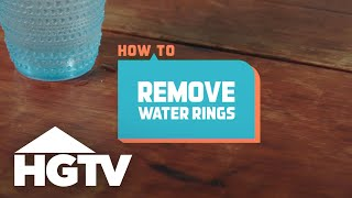 How to Remove Water Rings - How to House - HGTV