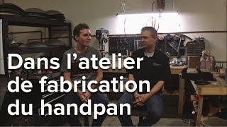 Dans l'atelier de fabrication du handpan