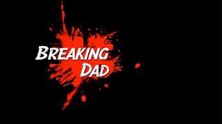 Breaking Dad channel promo trailer
