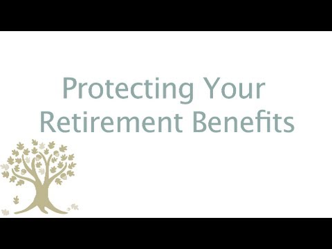 Protecting Your Retirement Benefits