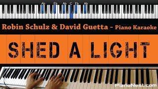 Robin Schulz & David Guetta - Shed A Light - Piano Karaoke / Sing Along / Cover with Lyrics