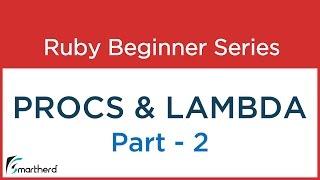 #56 Ruby Tutorial : Procs and Lambda : Part - 2