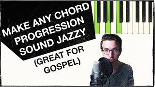How to Make ANY Chord Progression Jazzy with Secondary Dominants (ESSENTIAL for GOSPEL)