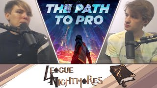 The Path to Going Pro and The Dark Side of the Pro Lifestyle | League Nightmares #3
