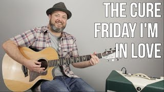 """How To Play """"Friday I'm in Love"""" By The Cure on Guitar - Easy Acoustic Song"""