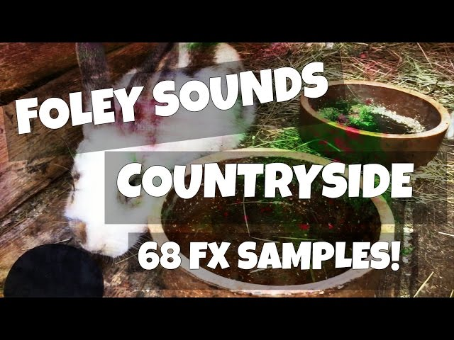 Foley Sounds: Countryside [68 FREE Foley / FX Samples / Effects]