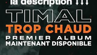 ALBUM 2018 TROP CHAUD TÉLÉCHARGER TIMAL
