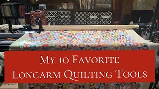 My 10 Favorite Tools For Longarm Quilting